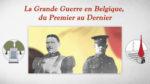 La Grande Guerre en Belgique, du Premier au Dernier